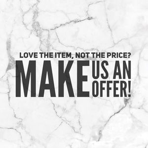 Other - Love our items, not the price? Make us an offer!